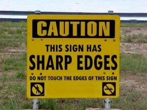 this sign has sharp edges. do not touch the sides of this sign